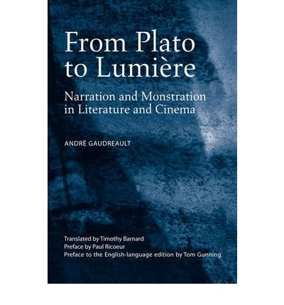 Portada del libro [From Plato to Lumiere: Narration and Monstration in Literature and Cinema] (By: Andre Gaudreault) [published: March, 2009]