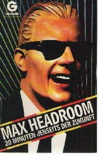 Max Headroom.