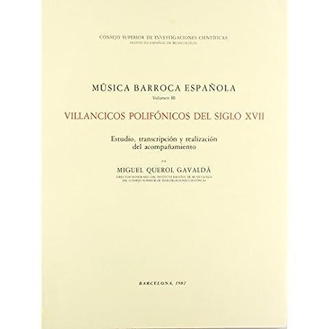 Música barroca española. Tomo III. Villancicos polifónicos del siglo XVII (Monumentos de la Música