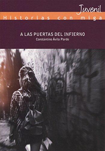A Las Puertas Del Infierno (A Partir De 14 años) (Historias con Miga)