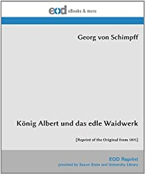 König Albert und das edle Waidwerk: [Reprint of the Original from 1895]