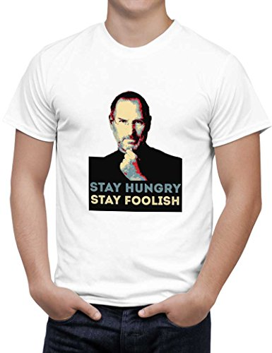 PosterGuy Men's White Cotton T-Shirt | stay hungry stay foolish Steve Jobs Designed by: Sawariya Creatives  available at amazon for Rs.699
