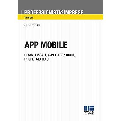 App Mobile: Regimi Fiscali, Aspetti Contabili, Profili Giuridici