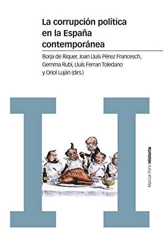 La Corrupción Política En La España Contemporánea (Estudios) por Borja de Riquer i Permanyer
