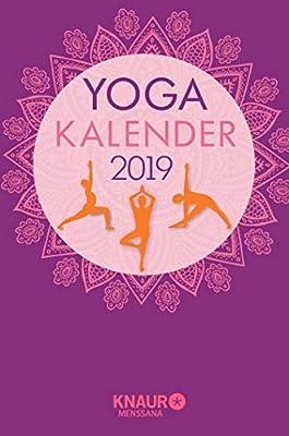 Yoga-Kalender 2019: Tageskalender, m. Yoga-Übungen für jeden Tag & zahlreichen Zitaten als Wochenimpulse, viel Platz für Notizen & Ferientermine, m. Leseband, 10,0 x 15,0 cm
