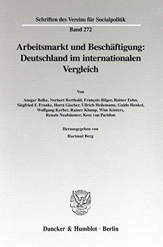 Arbeitsmarkt und Beschäftigung: Deutschland im internationalen Vergleich. Mit Tab., Abb. (Schriften des Vereins für Socialpolitik. Neue Folge; SVS 272)