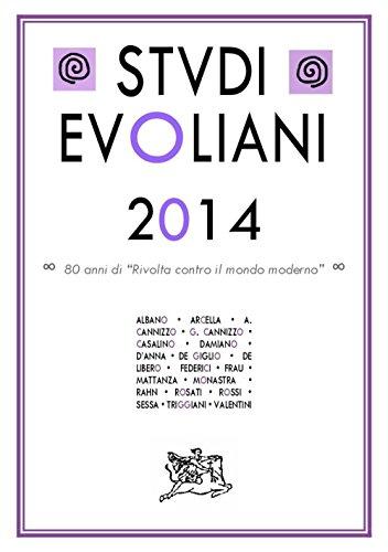 Studi evoliani 2014. ottant'anni di «rivolta contro il mondo moderno»
