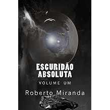 Escuridão Absoluta: volume um (Portuguese Edition)