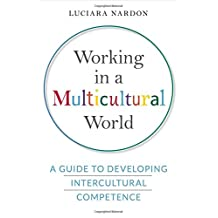 Working in a Multicultural World: A Guide to Developing Intercultural Competence (Rotman-Utp Publishing)