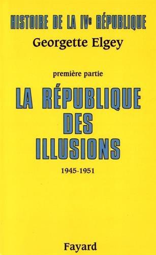 Histoire de la IVe République : Tome 1, La République des illusions (1945-1951) par (Broché - Sep 22, 1993)