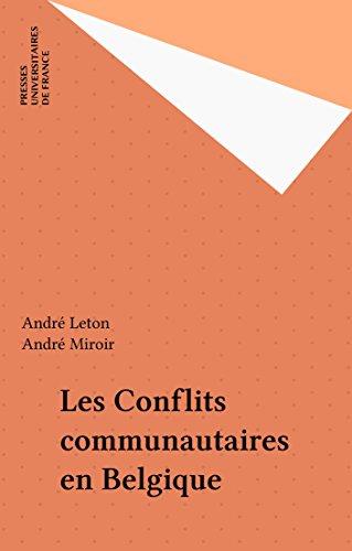 Les Conflits communautaires en Belgique (Perspectives internationales)