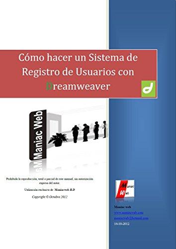 Como hacer un sistema de registro de usuarios con Dreamweaver: -Trabajara para ti las 24/7/365 de manera automática. (Spanish Edition) (Como Hacer Una Pagina Web)