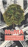 MoMA contemporary highlights. 250 opere dal Museum of Modern Art di New York dal 1980 ai giorni nostri. Ediz. illustrata