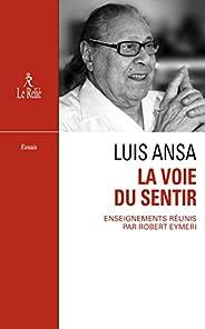 La Voie du sentir : Transcription de l'enseignement oral de Luis