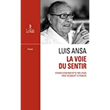 La Voie du sentir : Transcription de l\'enseignement oral de Luis Ansa (French Edition)