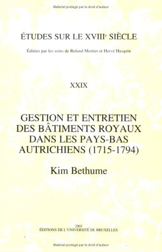 Gestion et entretien des bâtiments royaux dans les Pays-Bas Autrichiens (1715-1794) par Collectif