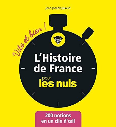 L'Histoire de France pour les Nuls - Vite et bien (Pour les Nuls Vite et Bien) par Jean-Joseph JULAUD