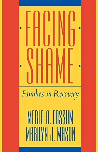 Facing Shame: Families in Recovery por Merle A. Fossum