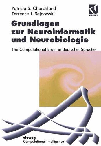 Grundlagen zur Neuroinformatik und Neurobiologie: The Computational Brain in deutscher Sprache (Computational Intelligence)