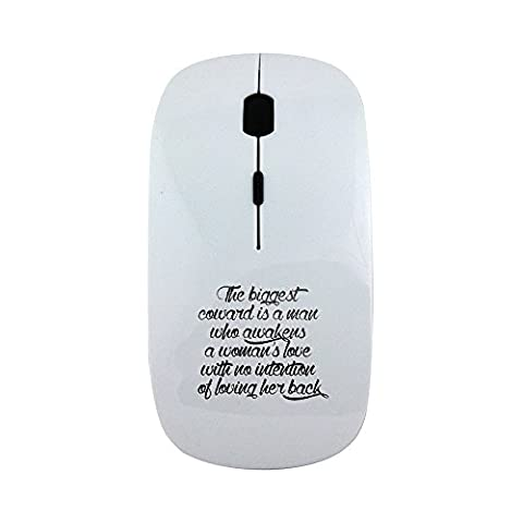 Wireless mouse with The biggest coward is a man who awakens a woman s love with no intention of loving her back