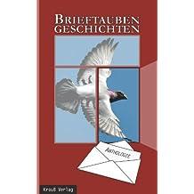 Brieftaubengeschichten: Anthologie