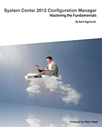 System Center 2012 Configuration Manager: Mastering the Fundamentals (English Edition)