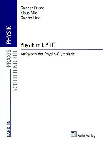 Praxis Physik / Physik mit Pfiff: Aufgaben der Physik-Olympiade, Band 65