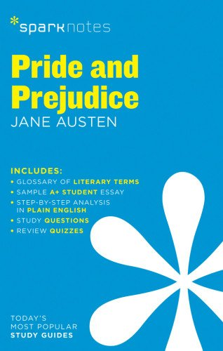 Pride and Prejudice by Jane Austen (SparkNotes Literature Guide)