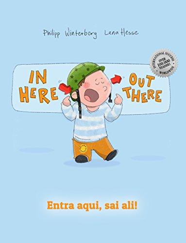 In here, out there! Entra aqui, sai ali!: Children's Picture Book English-Portuguese (European) (Bilingual Edition/Dual Language) (English Edition) por Philipp Winterberg