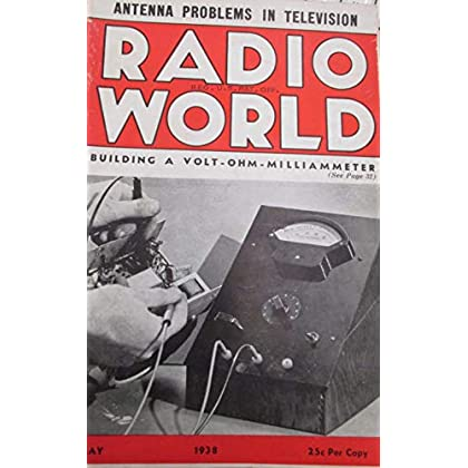 Antenna Problems in Television Radio World Building a Volt Ohm Milliammeter May 1938