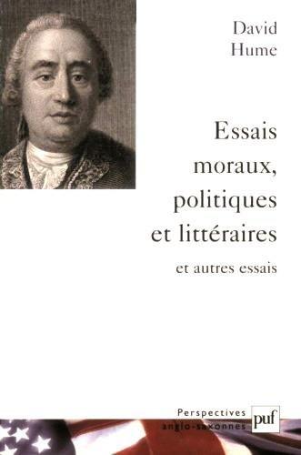 Essais moraux, politiques et littéraires et autres essais par David Hume