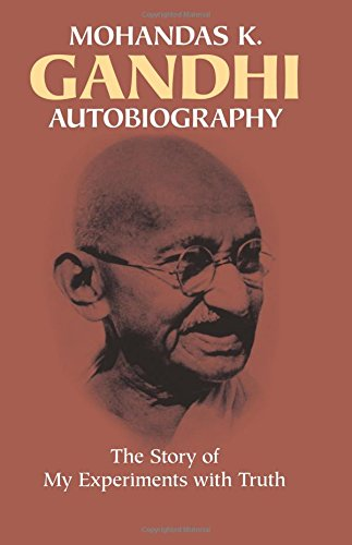 Autobiography: The Story of My Experiments with Truth por Mohandas Gandhi
