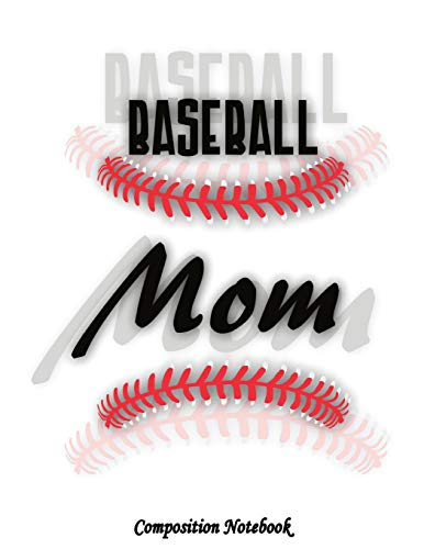 Composition Notebook: Baseball Mom College Ruled Lined Pages Book 8.5 x 11 inch (100+ Pages) for School, Note Taking, Writing Stories, Daily ... 45 (College Ruled Composition Notebooks) por Keeping it Kreative