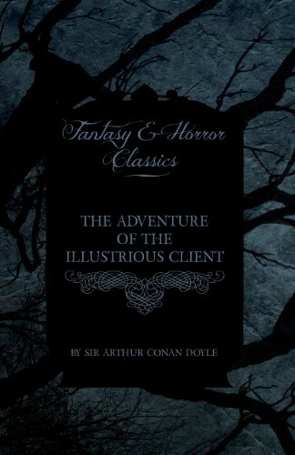 The Adventure of the Illustrious Client (Fantasy and Horror Classics) Cover Image