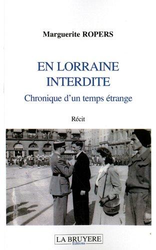 En Lorraine interdite : Chronique d'un temps étrange