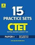 15 Practice Sets CTET Central Teacher Eligibility Test Paper-1 Teacher Selection for Class (I-V) 2016