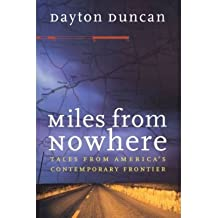 [( Miles from Nowhere: Tales from America's Contemporary Frontier )] [by: Dayton Duncan] [Sep-2000]