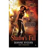 [Shadow's Fall: A Novel of the Shadow World] [by: Dianne Sylvan]