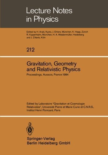 Gravitation, Geometry and Relativistic Physics: Proceedings of the Journ????es Relativistes Held at Aussois, France, May 2-5, 1984 (Lecture Notes in Physics) (English and French Edition) (1984-12-11) par unknown