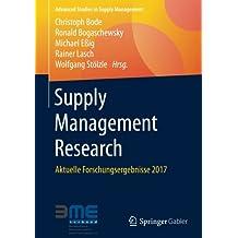 Supply Management Research: Aktuelle Forschungsergebnisse 2017 (Advanced Studies in Supply Management)