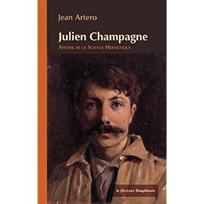Julien Champagne: Apôtre de la Science Hermétique