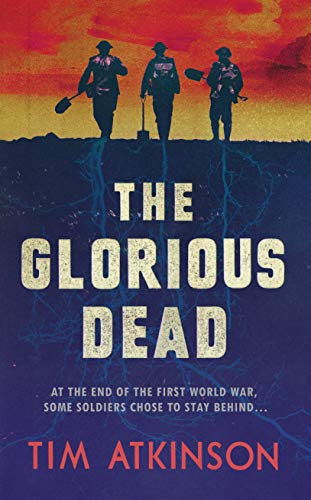 The Glorious Dead by [Atkinson, Tim]