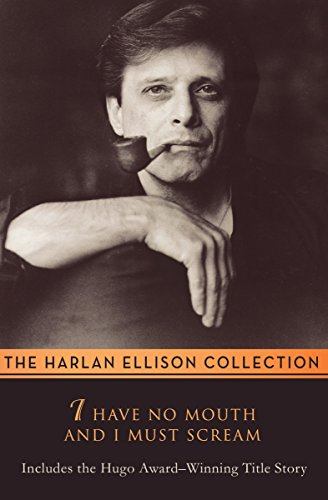 I Have No Mouth and I Must Scream: Stories (English Edition)
