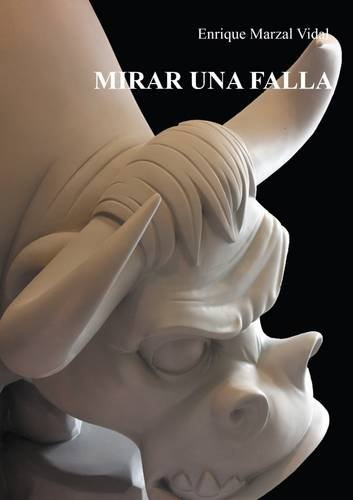 Descargar Libro MIRAR UNA FALLA de Enrique Marzal