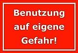 Schild Benutzung auf eigene Gefahr – 15x20cm, 30x20cm und 45x30cm – Bohrlöcher Aufkleber Hartschaum Aluverbund -S00171D
