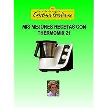Mis mejores recetas con Thermomix 21 (Spanish Edition)