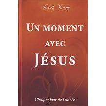Un moment avec Jésus : Chaque jour de l'année
