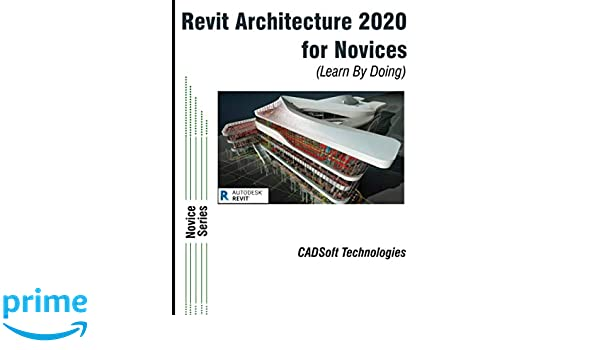 Amazon fr - Revit Architecture 2020 For Novices (Learn By