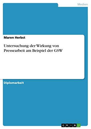 Untersuchung der Wirkung von Pressearbeit am Beispiel der GSW