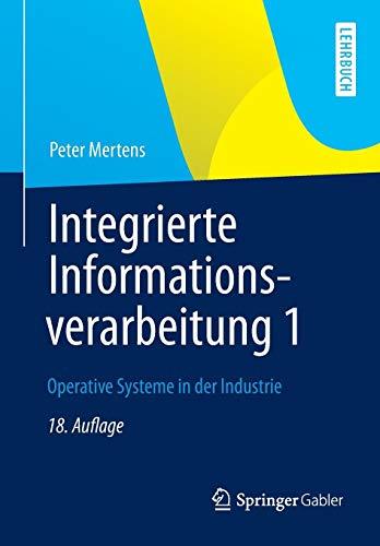 Integrierte Informationsverarbeitung 1: Operative Systeme in der Industrie